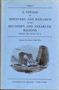 A Voyage of Discovery and Research in the Southern and Antarctic Regions; During the years 1839-43 [Reprint of 1847 London John Murray first edition] [Forward by Sir Raymond Priestley]