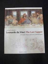 Leonardo da Vinci The Last Supper - Cosmic Drama and an Act of Redemption