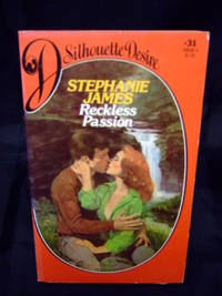 Reckless Passion by  Stephanie James - Paperback - Paperback Original - 1982 - from Seattle Mystery Bookshop and Biblio.com