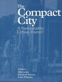 The Compact City - A Sustainable Urban Form?