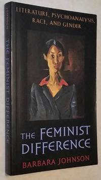 The Feminist Difference: Literature, Psychoanalysis, Race, and Gender