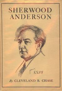 SHERWOOD ANDERSON by  Cleveland B CHASE - Hardcover - 1927 - from Antic Hay Books and Biblio.co.uk