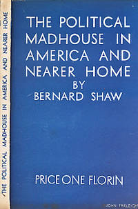 The Political Madhouse in America and Nearer Home. A Lecture