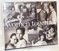 Women together; portraits of love, commitment, and life, photographs by Cyndy Warwick, foreword by Candace Gingrich
