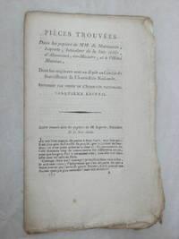 PIÈCES trouvées dans les papiers de MM. De Montmorin, Laporte, Intendant de la...