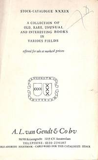 Stock Cat. XXXIX/n.d.: A Collection of Old, Rare, Unusual and Interesting  Books in various fields.