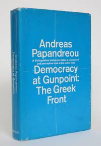 image of Democracy at Gunpoint: The Greek Front