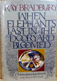 When Elephants Last in the Doorway Bloomed:  Celebrations for Almost Any  Day in the Year