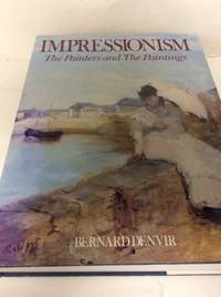 Impressionism: The Painters and the Paintings