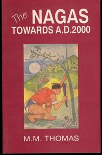 Nagas Toward A.D. 2000 and Other Selected Addresses and Writings