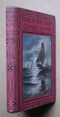 When the Ship Comes Home. by  Jeannie Chappell - Hardcover - from N. G. Lawrie Books. (SKU: 46879)