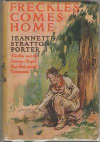 Freckles Comes Home by  Jeanette Stratton-Porter - First Edition - 1929 - from Dan Glaeser Books (SKU: 30710)