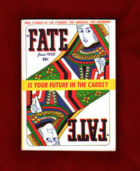 image of Fate Magazine - True Stories of the Strange and The Unknown. June, 1952.  Is Your Future in the Cards?; Chaffin Will; Cumberland County Poltergeist; Talking Mongoose; Fairy Crosses; Stigmata; Reincarnation; Desert Ice Cave; Mystery of the Mandans