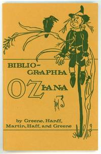 BIBLIOGRAPHIA OZIANA: A CONCISE BIBLIOGRAPHICAL CHECKLIST OF THE OZ BOOKS BY L. FRANK BAUM AND HIS SUCCESSORS ... Founded on and Continuing the Baum Bugle Checklist ..
