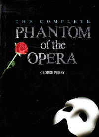 The Complete Phantom of the Opera by  George Perry - Hardcover - 1987 - from Goulds Book Arcade and Biblio.com