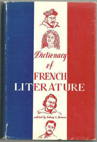 DICTIONARY OF FRENCH LITERATURE More Than 2000 Entries