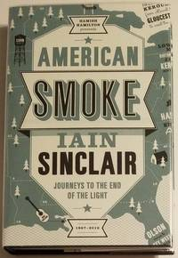 AMERICAN SMOKE. Journeys To the End of the Light