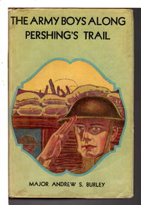 THE ARMY BOYS ALONG PERSHING'S TRAIL.