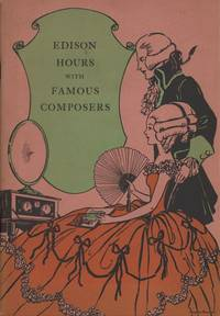 Edison Hours with Famous Composers, Presented weekly November 20 to December 25, 1928