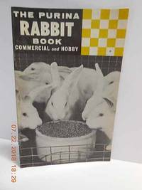 The Purina Rabbit Book; Commercial and Hobby