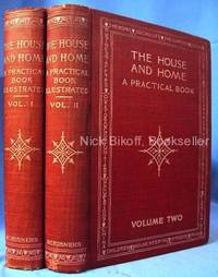 THE HOUSE AND HOME A PRACTICAL BOOK (VOLUMES 1 & 2)
