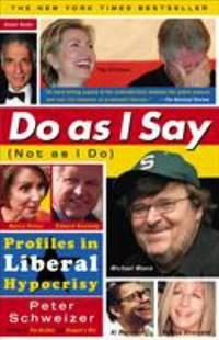Do As I Say Not As I Do : Profiles in Liberal Hypocrisy