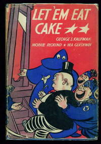LET 'EM EAT CAKE by  Ira Gershwin  Morrie Ryskind - First Edition (stated) - 1933 - from Albert Books and Biblio.co.uk