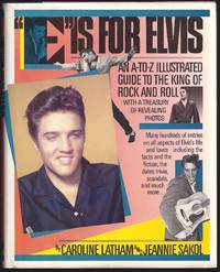 """E"""" Is for Elvis: An A-To-Z Illustrated Guide to the King of Rock and Roll"""