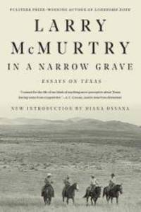image of In a Narrow Grave: Essays on Texas