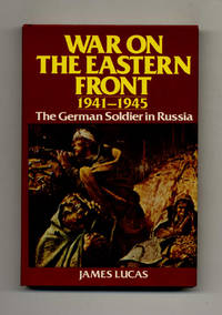 War on the Eastern Front, 1941-1945: the German Soldier in Russia