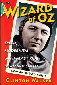 image of Wizard of Oz Speed, Modernism and the Last Ride of Wizard Smith