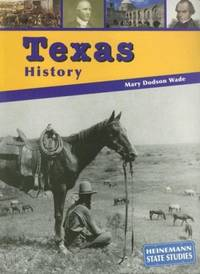 Texas History (Heinemann State Studies) by Wade, Mary Dodson