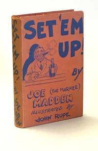 Set 'Em Up. Illustrated by John Rupe. Published by a Punch-Drunk Author who Still Hasn't Learned his Lesson