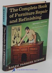 The Complete Book of Furniture Repair and Refinishing: Revised Edition