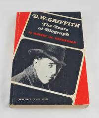 D. W. Griffith: The Years at Biograph
