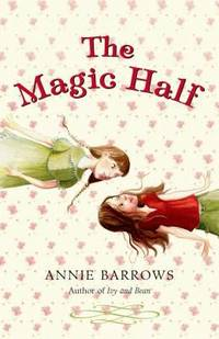 The Magic Half by Annie Barrows - Hardcover - 2008 - from ThriftBooks (SKU: G1599901323I4N10)