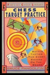 CHESS TARGET PRACTICE - Battle Tactics for Every Square on the Board - Fireside Chess Library