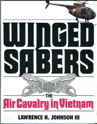 Winged Sabers: The Air Cavalry in Vietnam 1965-1973