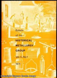 Bulletin of the Historical Metallurgy Group Vol 5 - No 1 1971