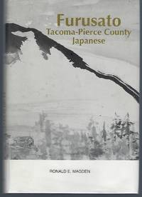 Furusato: Tacoma-Pierce County Japanese, 1888-1977