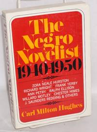 The Negro novelist; a discussion of the writings of American Negro novelists, 1940-1950