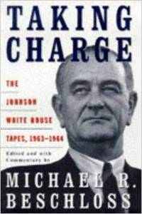 image of Taking Charge: The Johnson White House Tapes, 1963-1964