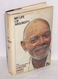 My life of absurdity; the autobiography of Chester Himes, volume II