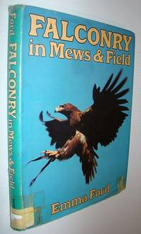 Falconry in Mews and Field