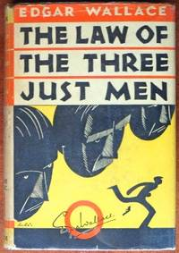 The Law of the Three Just Men by  Edgar Wallace - 1st - 1931 - from CANFORD BOOK CORRAL and Biblio.com