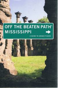 Off The Beaten Path Mississippi: A Guide To Unique Places