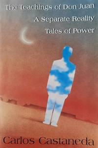 image of The Teachings of Don Juan, A Separate Reality, Tales of Power