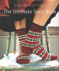 Vogue¨ Knitting The Ultimate Sock Book: History*Technique*Design (Hardcover) by Vogue Knitting - Hardcover - from Mayflower Needlework Books and Biblio.com