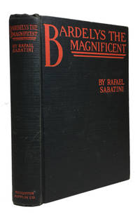image of Bardelys the Magnificent: Being an Account of the Strange Wooing Pursued by the Sieur Marcel de Saint-Pol, Marquis of Bardelys, and of the Things that in the Course of It Befell Him in Languerdoc in the Year of the Rebellion