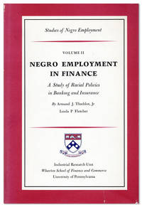 "Negro Employment in Finance: A Study of Racial Policies in Banking and Insurance [""Studies of Negro Employment, Volume II]"